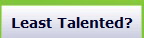 Least Talented?